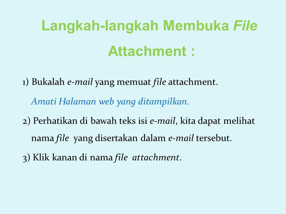 Langkah-langkah Membuka File Attachment :