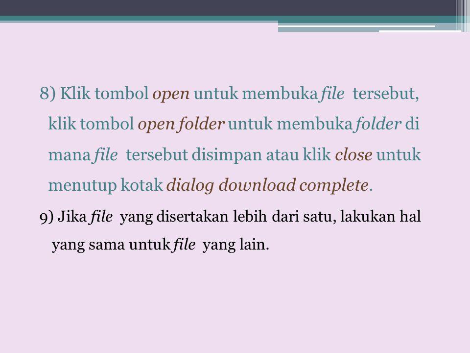 8) Klik tombol open untuk membuka file tersebut, klik tombol open folder untuk membuka folder di mana file tersebut disimpan atau klik close untuk menutup kotak dialog download complete.