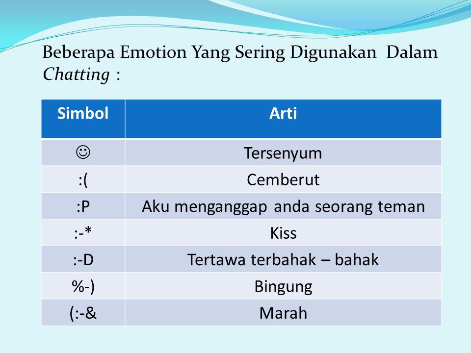 Beberapa Emotion Yang Sering Digunakan Dalam Chatting : Simbol Arti 