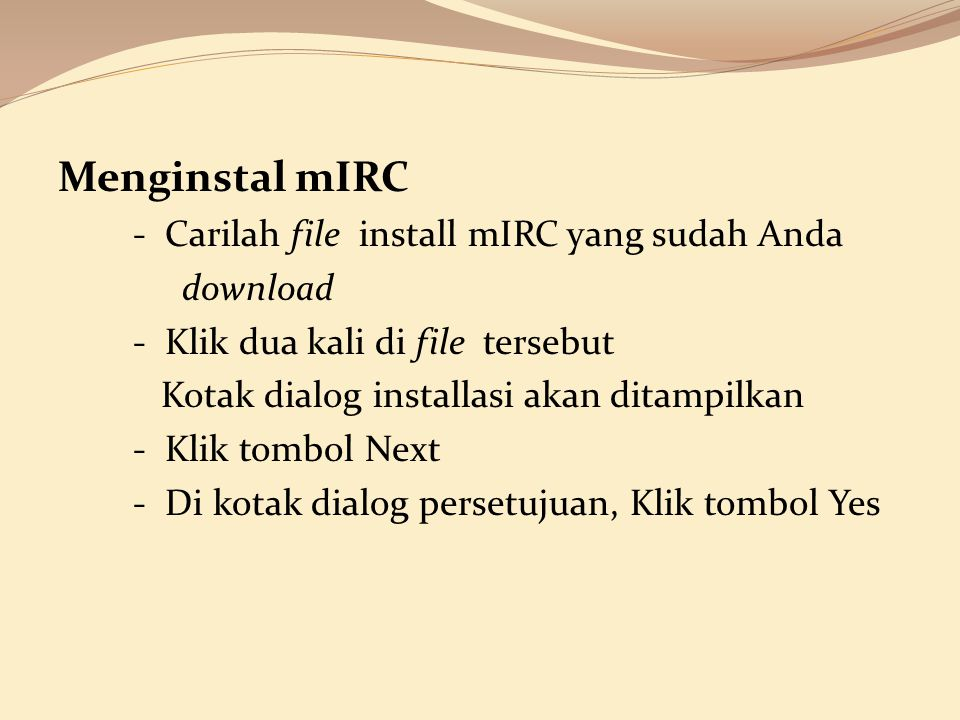 Menginstal mIRC - Carilah file install mIRC yang sudah Anda download