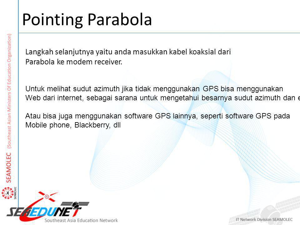 Pointing Parabola Langkah selanjutnya yaitu anda masukkan kabel koaksial dari. Parabola ke modem receiver.