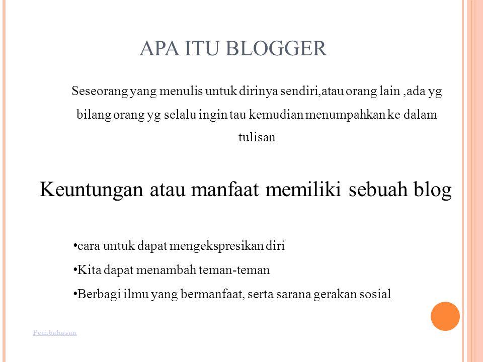 Keuntungan atau manfaat memiliki sebuah blog