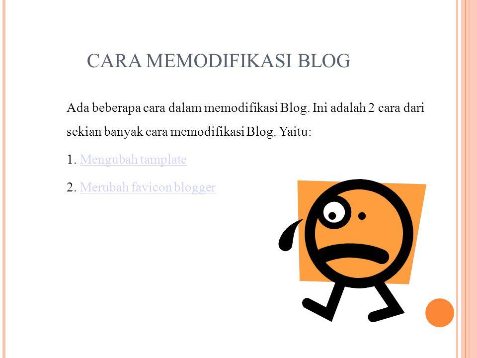 CARA MEMODIFIKASI BLOG