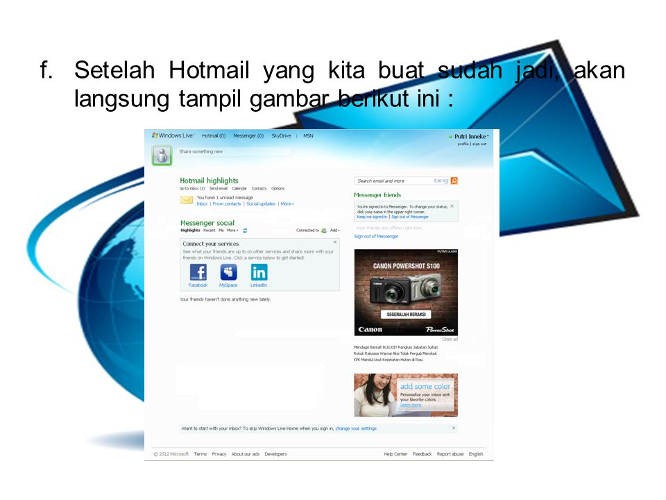Setelah Hotmail yang kita buat sudah jadi, akan langsung tampil gambar berikut ini :