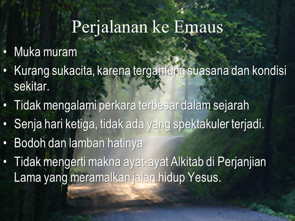Perjalanan ke Emaus Muka muram