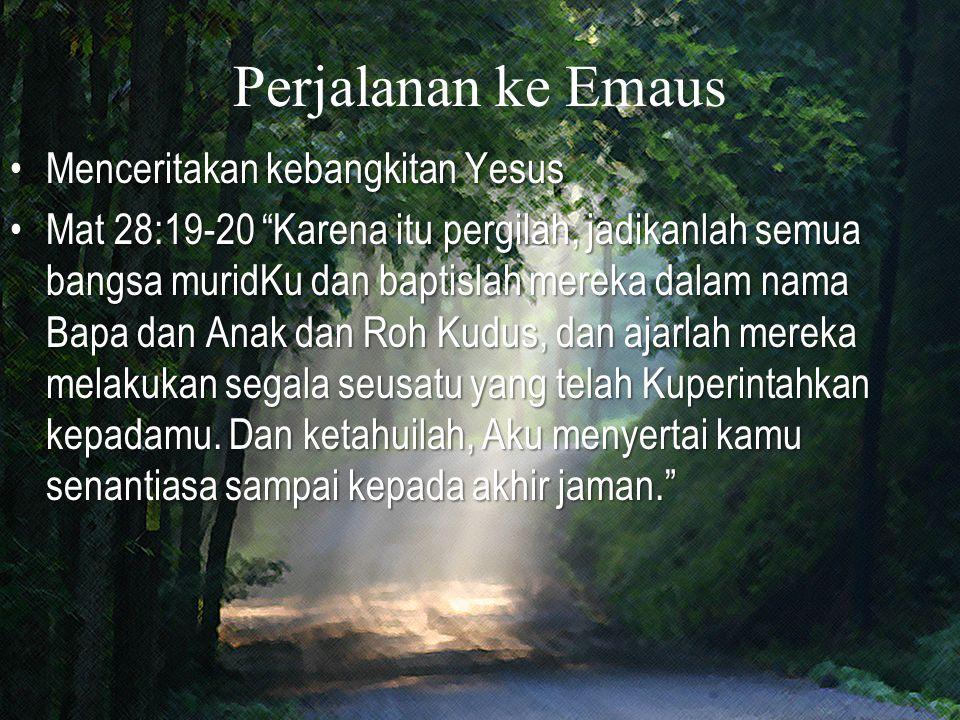 Perjalanan ke Emaus Menceritakan kebangkitan Yesus