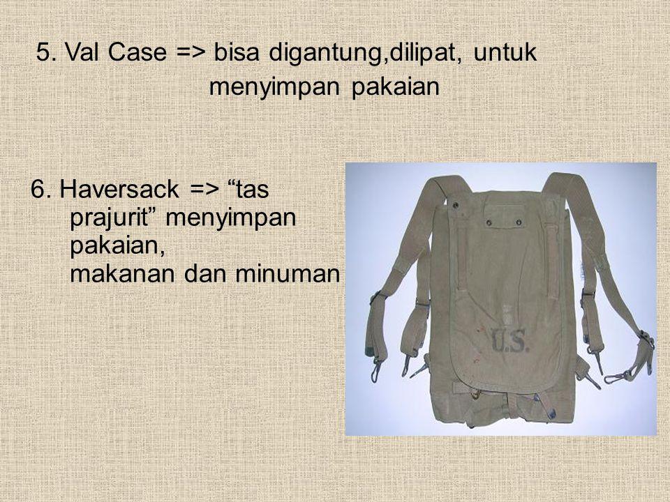 5. Val Case => bisa digantung,dilipat, untuk
