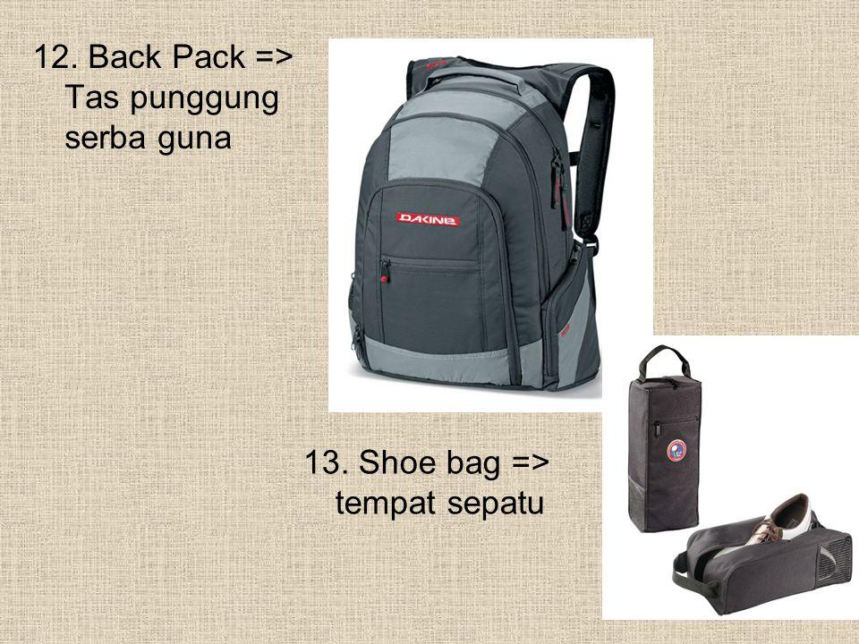 12. Back Pack => Tas punggung serba guna