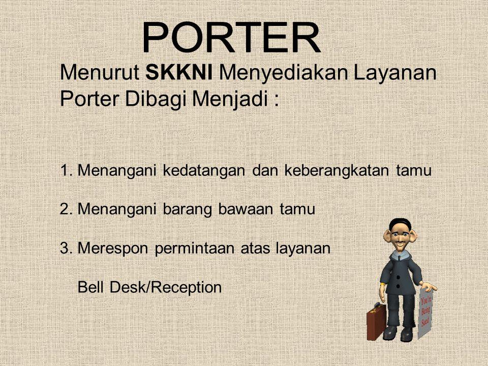 Menurut SKKNI Menyediakan Layanan Porter Dibagi Menjadi : 1