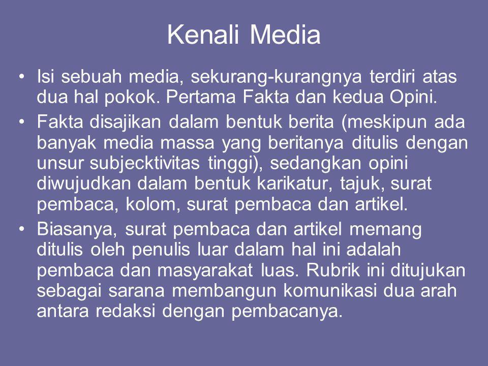 Kenali Media Isi sebuah media, sekurang-kurangnya terdiri atas dua hal pokok. Pertama Fakta dan kedua Opini.