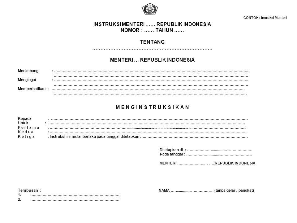 INSTRUKSI MENTERI …… REPUBLIK INDONESIA NOMOR : …… TAHUN …… TENTANG
