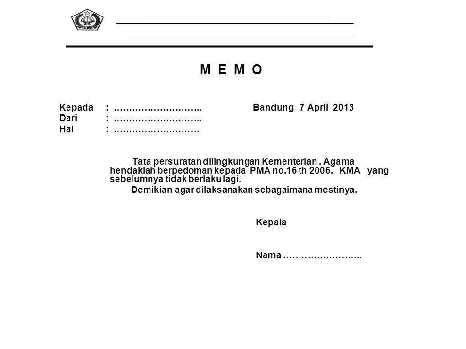 M E M O Kepada : ……………………….. Bandung 7 April 2013 Dari : ………………………..