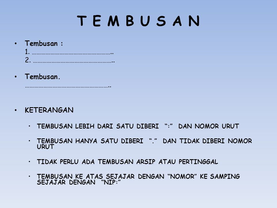 T E M B U S A N Tembusan : 1. ……………………………………………..