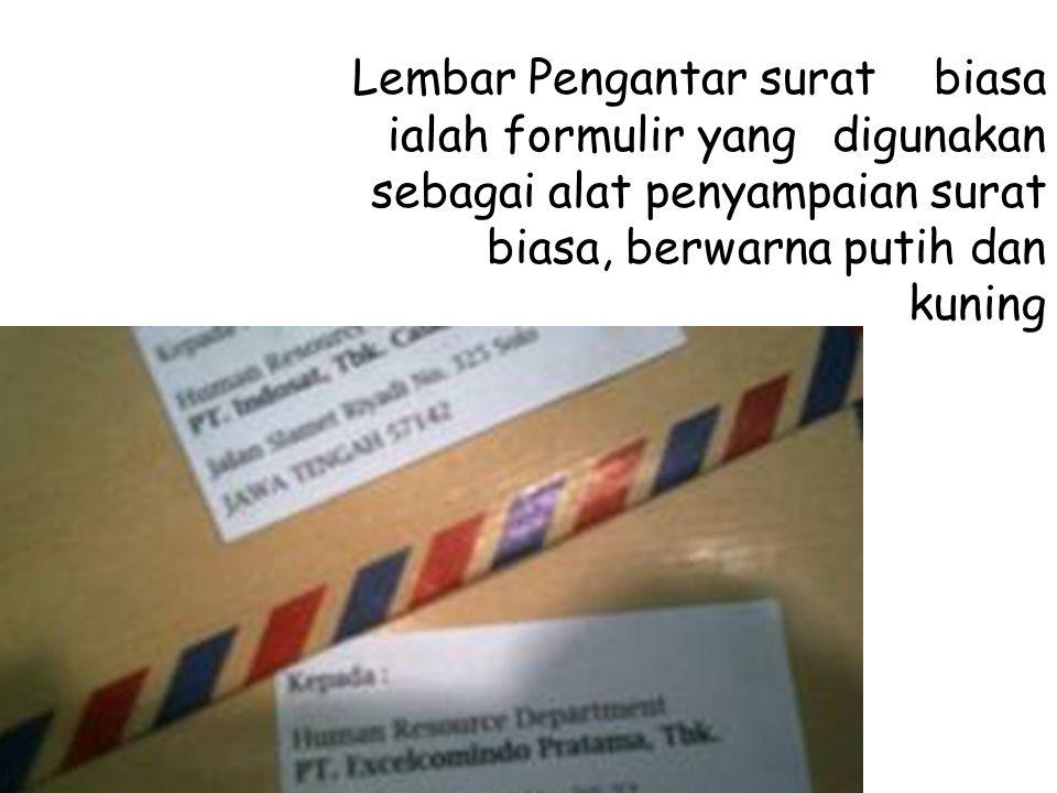 Lembar Pengantar surat. biasa ialah formulir yang