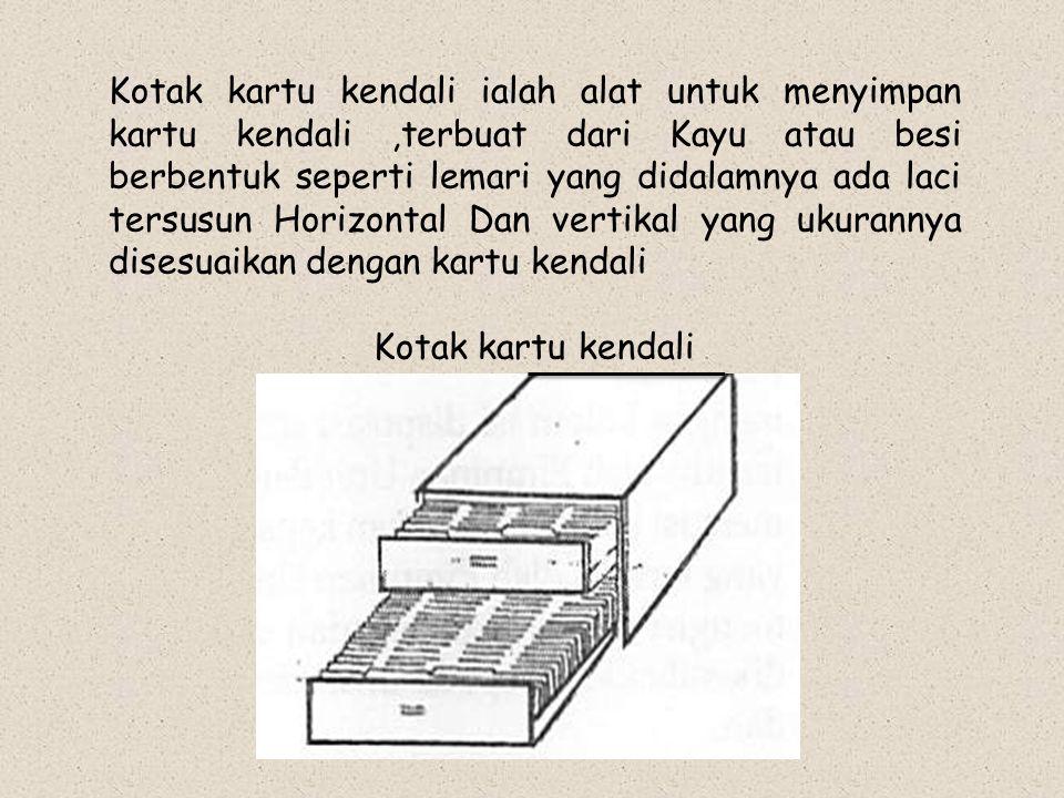 Kotak kartu kendali ialah alat untuk menyimpan kartu kendali ,terbuat dari Kayu atau besi berbentuk seperti lemari yang didalamnya ada laci tersusun Horizontal Dan vertikal yang ukurannya disesuaikan dengan kartu kendali