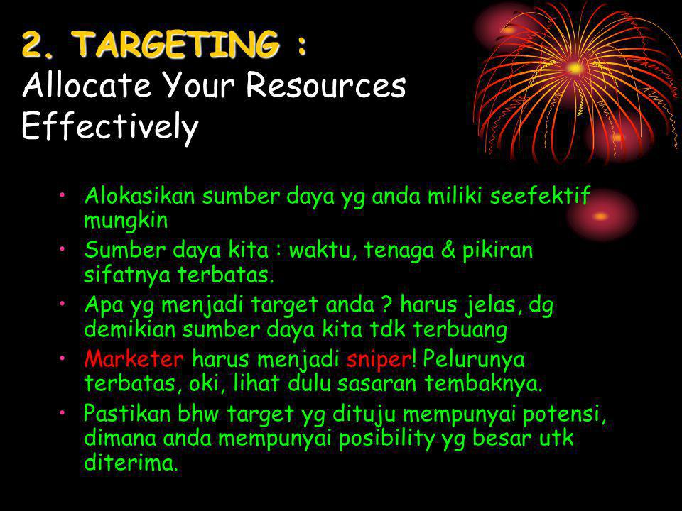 2. TARGETING : Allocate Your Resources Effectively