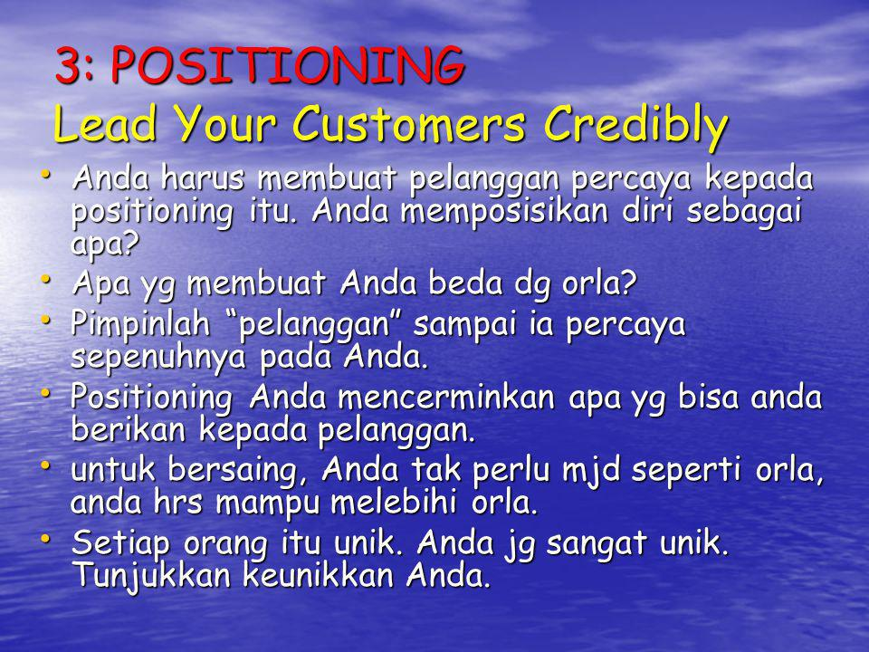 3: POSITIONING Lead Your Customers Credibly