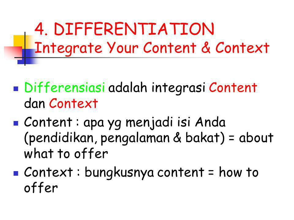 4. DIFFERENTIATION Integrate Your Content & Context