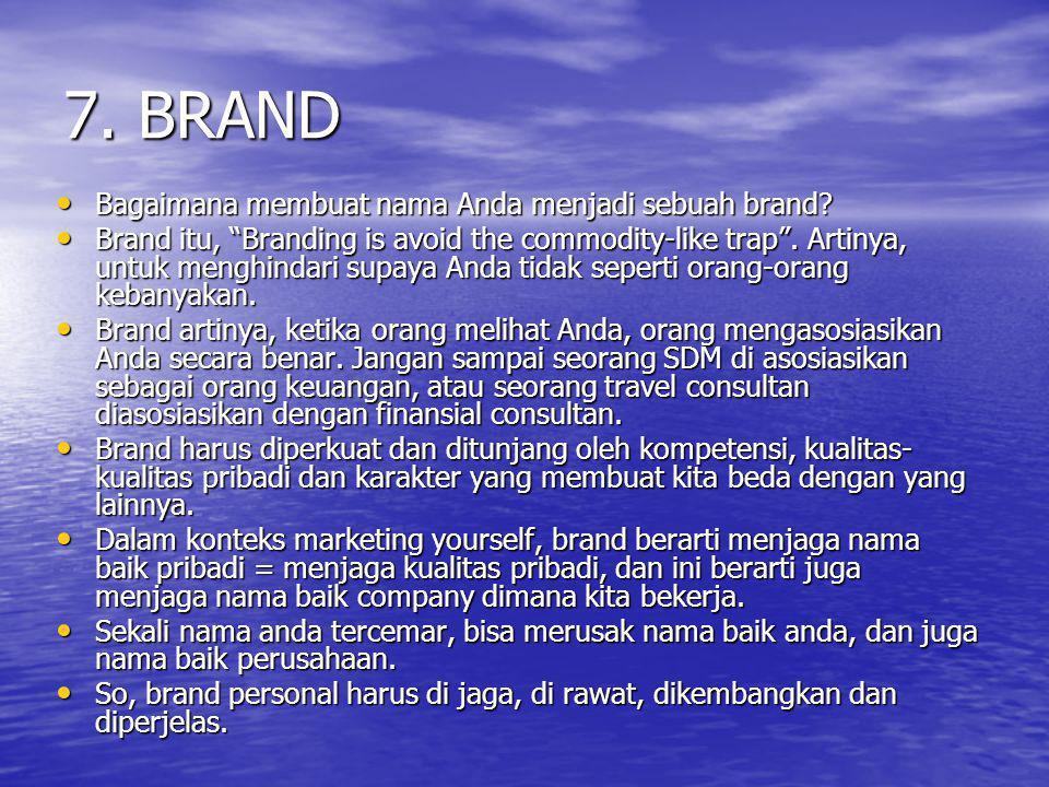7. BRAND Bagaimana membuat nama Anda menjadi sebuah brand