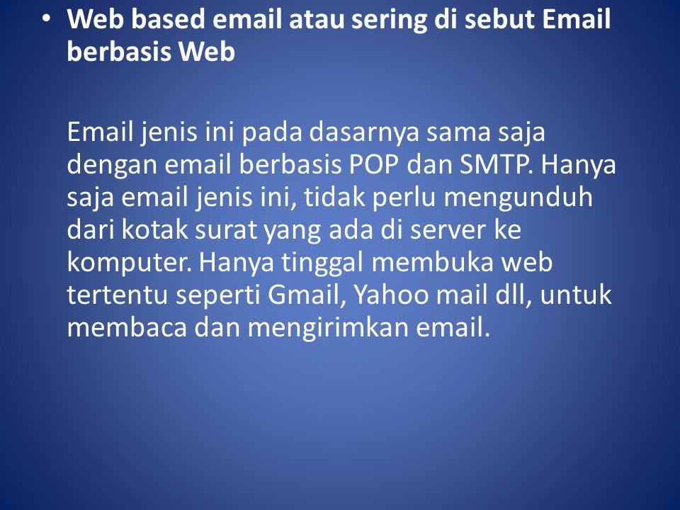 Web based email atau sering di sebut Email berbasis Web