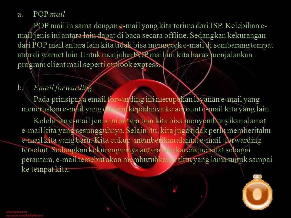 a. POP mail POP mail in sama dengan e-mail yang kita terima dari ISP