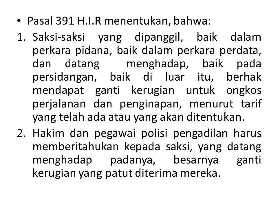 Pasal 391 H.I.R menentukan, bahwa: