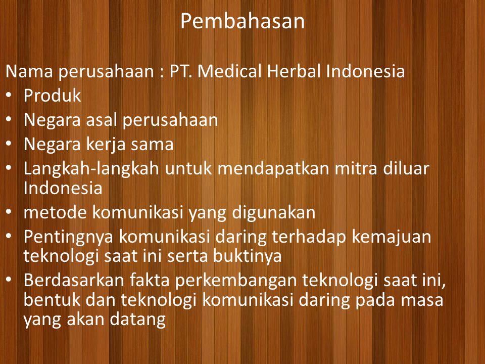 Pembahasan Nama perusahaan : PT. Medical Herbal Indonesia Produk