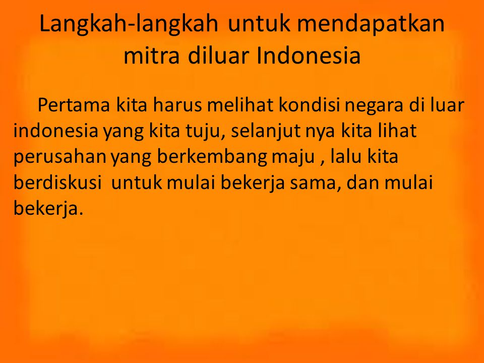 Langkah-langkah untuk mendapatkan mitra diluar Indonesia