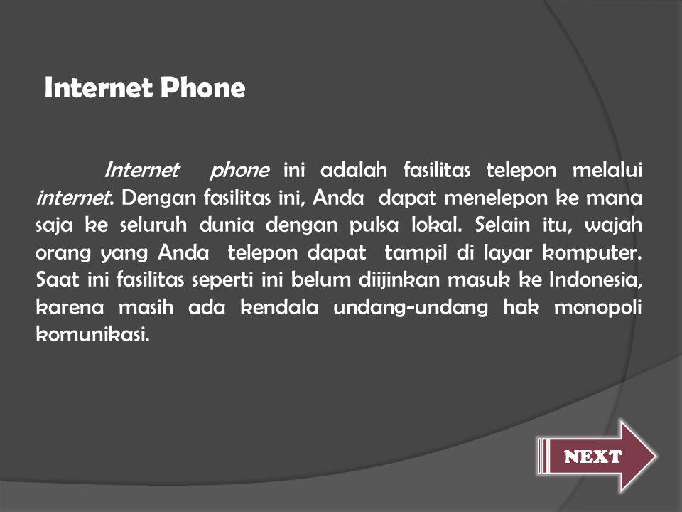 Internet phone ini adalah fasilitas telepon melalui internet