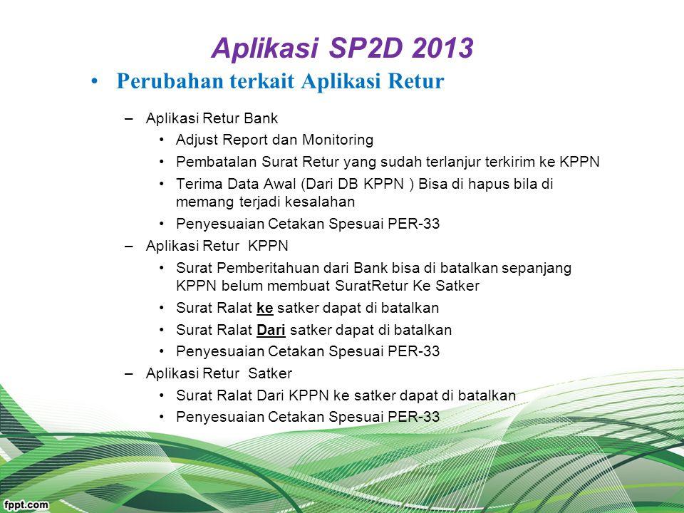 Aplikasi SP2D 2013 Perubahan terkait Aplikasi Retur
