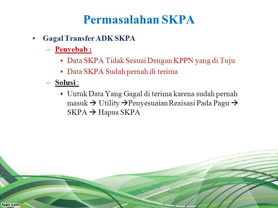Permasalahan SKPA Gagal Transfer ADK SKPA Penyebab :