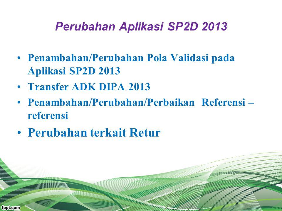 Perubahan Aplikasi SP2D 2013