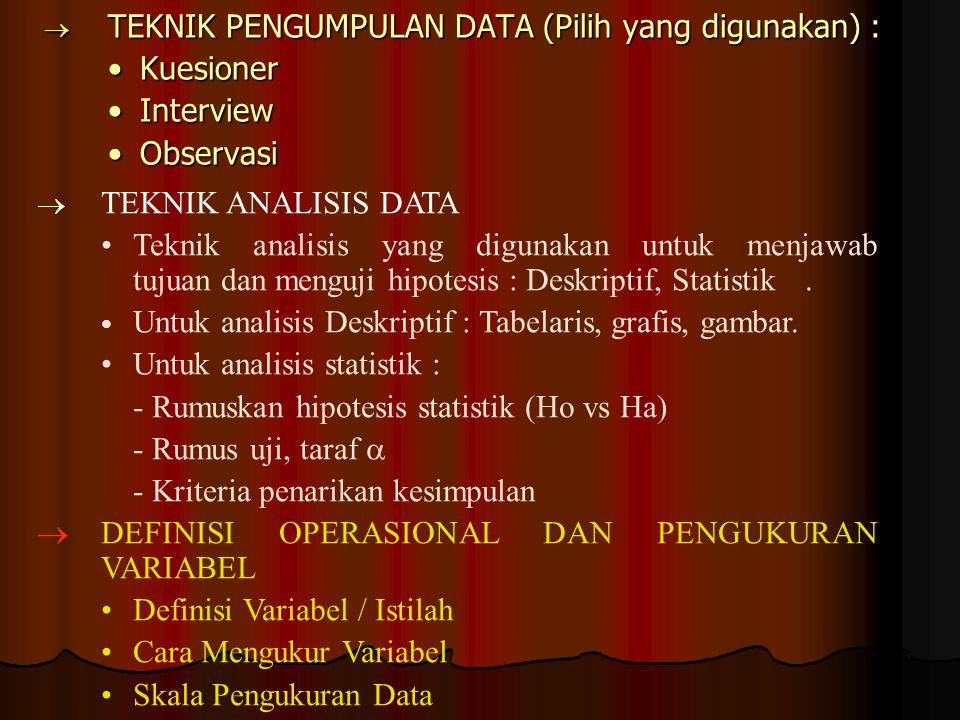 TEKNIK PENGUMPULAN DATA (Pilih yang digunakan) :
