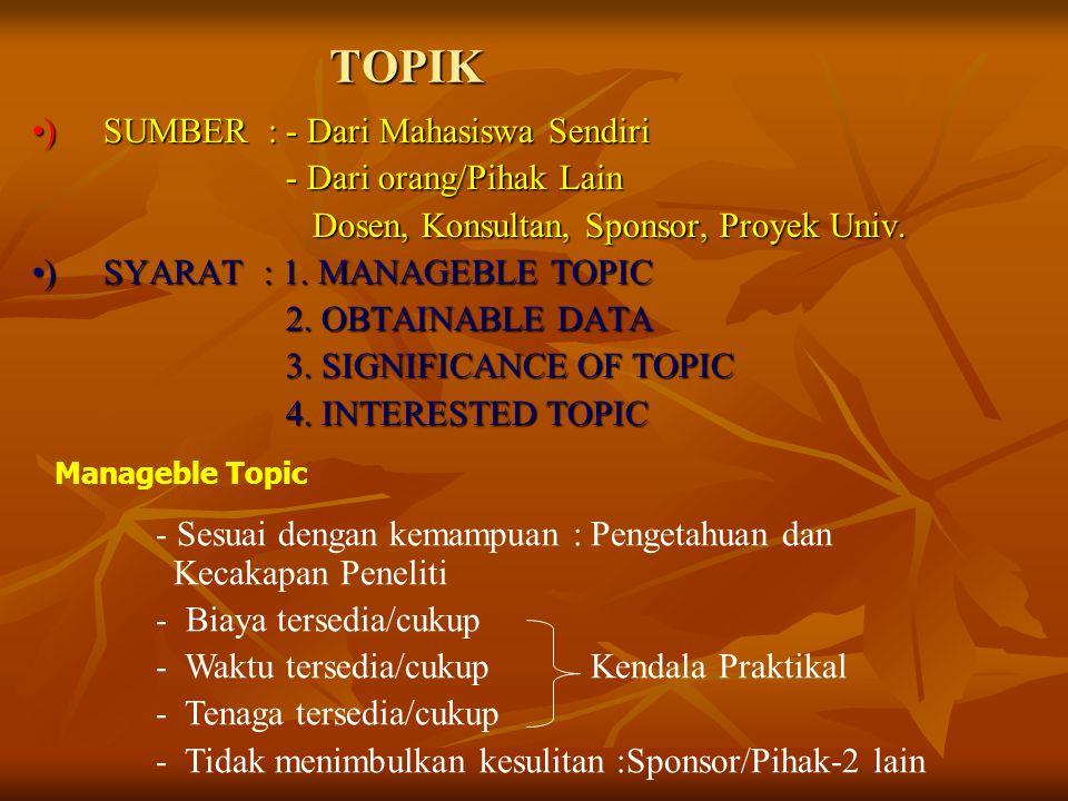 TOPIK •) SUMBER : - Dari Mahasiswa Sendiri - Dari orang/Pihak Lain