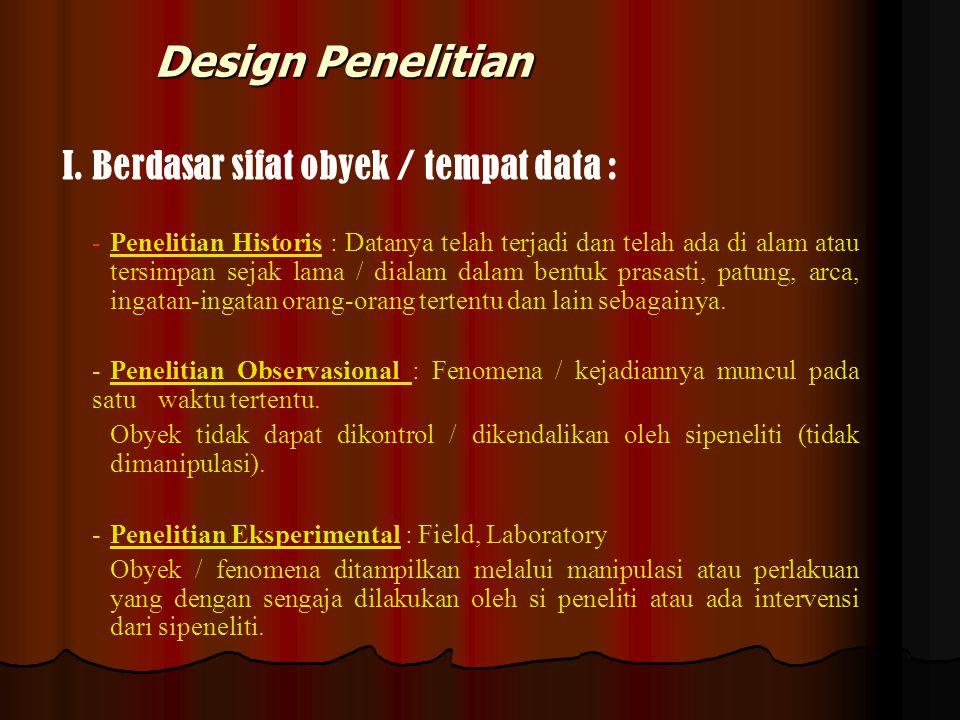 I. Berdasar sifat obyek / tempat data :