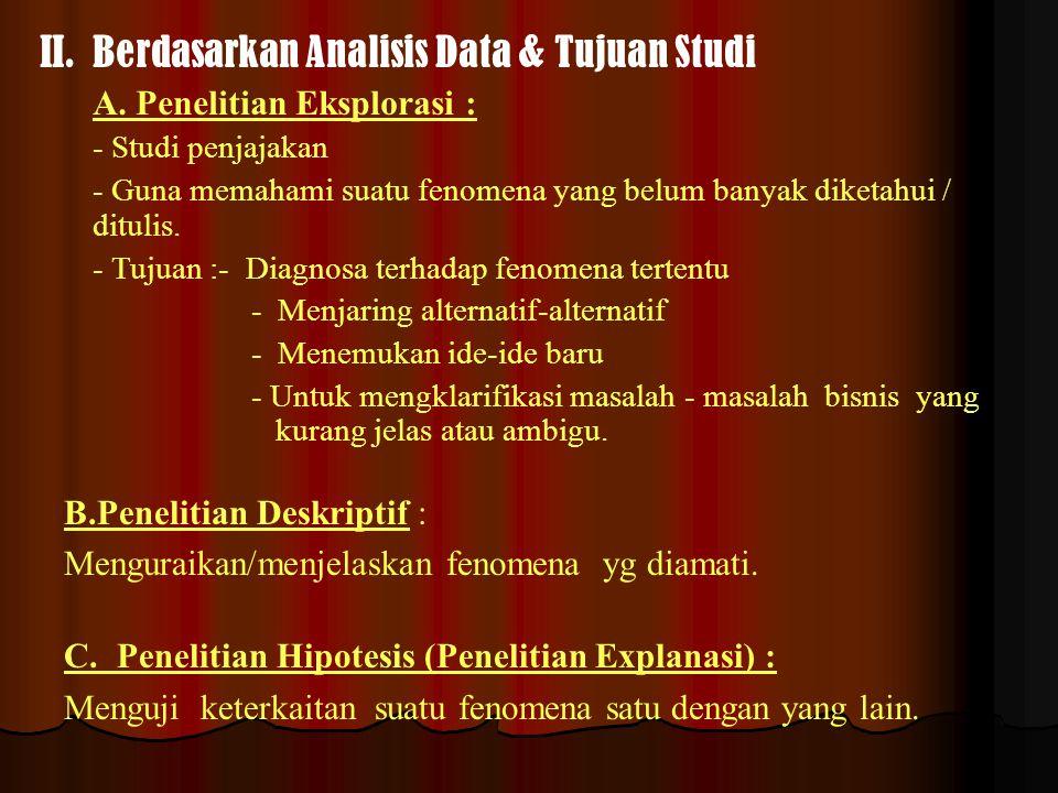 II. Berdasarkan Analisis Data & Tujuan Studi