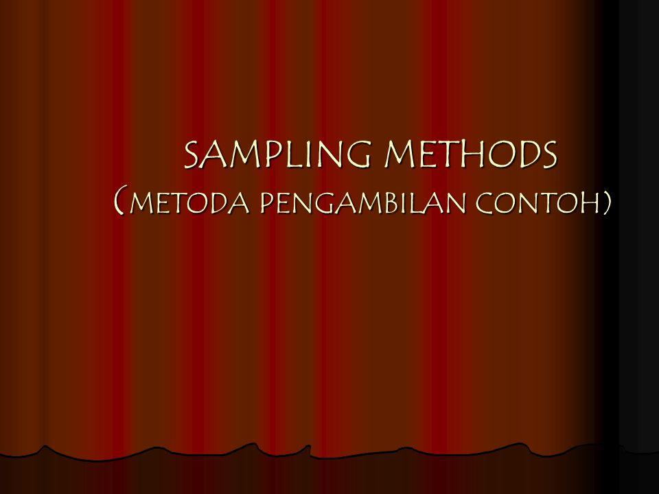 SAMPLING METHODS (METODA PENGAMBILAN CONTOH)