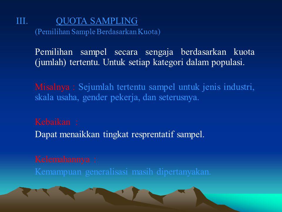 III. QUOTA SAMPLING (Pemilihan Sample Berdasarkan Kuota)