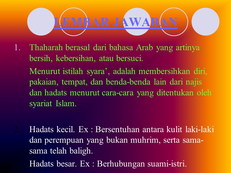 LEMBAR JAWABAN Thaharah berasal dari bahasa Arab yang artinya bersih, kebersihan, atau bersuci.