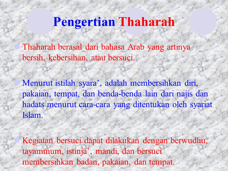 Pengertian Thaharah Thaharah berasal dari bahasa Arab yang artinya bersih, kebersihan, atau bersuci.