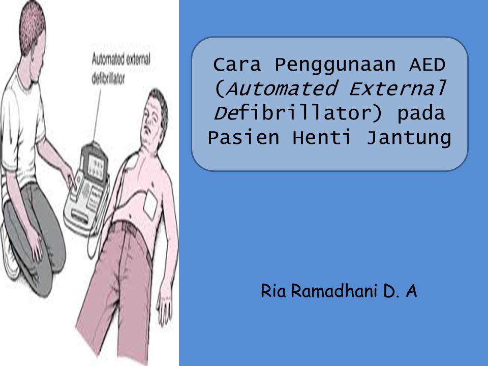 Cara Penggunaan AED (Automated External Defibrillator) pada Pasien Henti Jantung