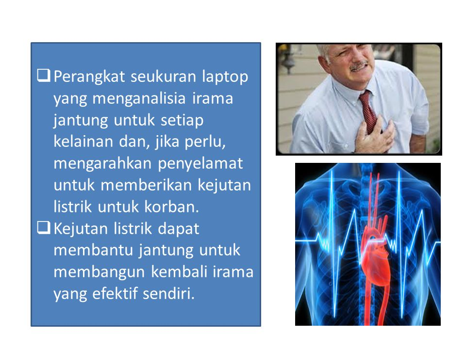 Perangkat seukuran laptop yang menganalisia irama jantung untuk setiap kelainan dan, jika perlu, mengarahkan penyelamat untuk memberikan kejutan listrik untuk korban.