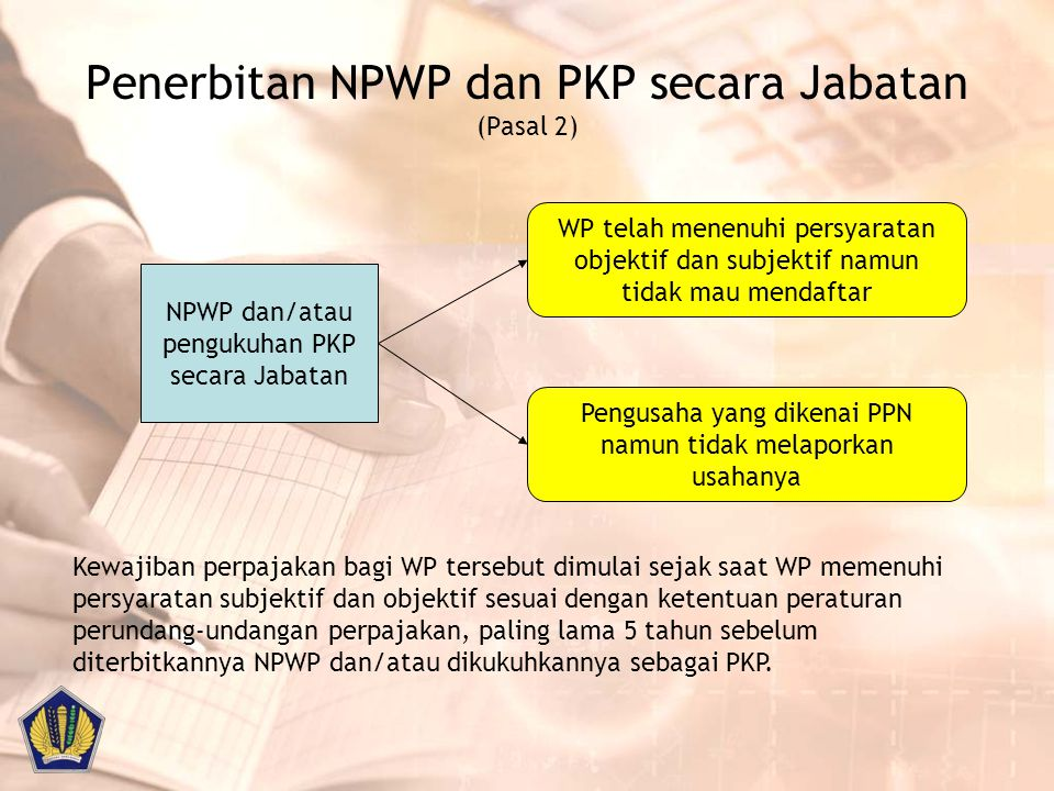 Penerbitan NPWP dan PKP secara Jabatan (Pasal 2)