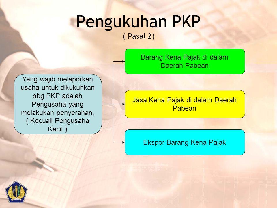 Pengukuhan PKP ( Pasal 2)