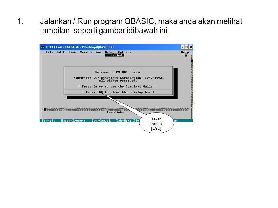 Jalankan / Run program QBASIC, maka anda akan melihat tampilan seperti gambar idibawah ini.
