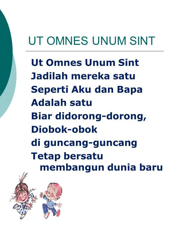 UT OMNES UNUM SINT Ut Omnes Unum Sint Jadilah mereka satu