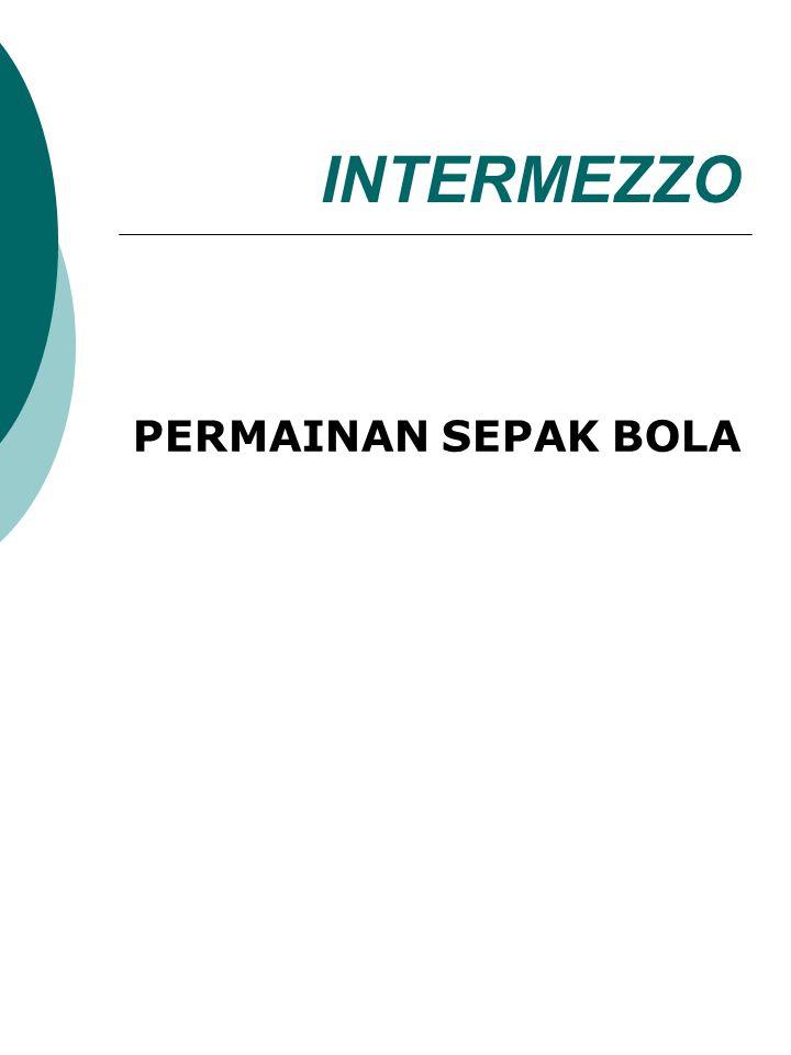 INTERMEZZO PERMAINAN SEPAK BOLA
