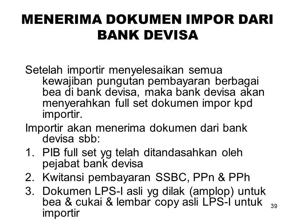 MENERIMA DOKUMEN IMPOR DARI BANK DEVISA