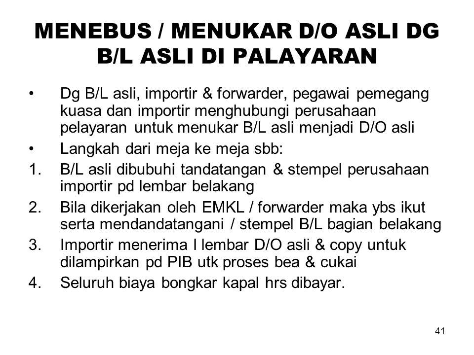 MENEBUS / MENUKAR D/O ASLI DG B/L ASLI DI PALAYARAN