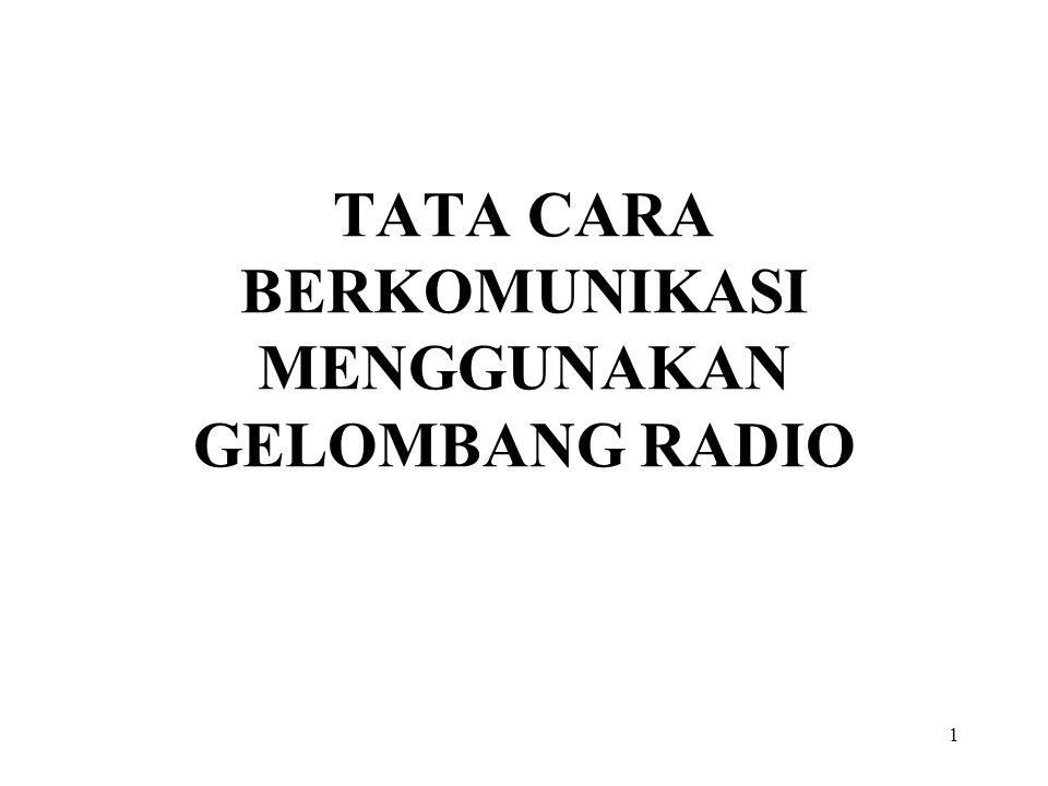 TATA CARA BERKOMUNIKASI MENGGUNAKAN GELOMBANG RADIO